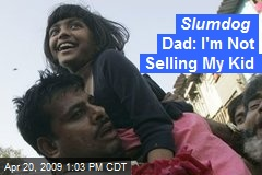 Slumdog Dad: I'm Not Selling My Kid