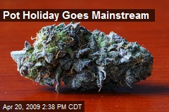 Pot Holiday Goes Mainstream