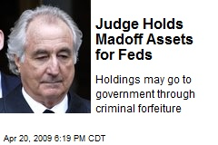 Judge Holds Madoff Assets for Feds