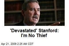 'Devastated' Stanford: I'm No Thief