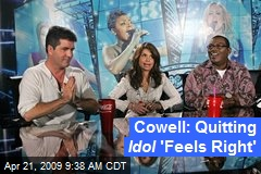 Cowell: Quitting Idol 'Feels Right'