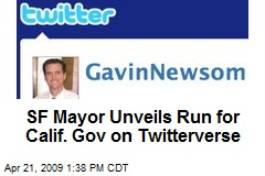 SF Mayor Unveils Run for Calif. Gov on Twitterverse