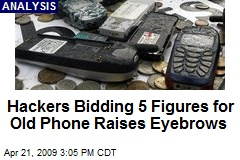 Hackers Bidding 5 Figures for Old Phone Raises Eyebrows