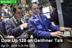 Dow Up 128 on Geithner Talk