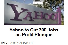 Yahoo to Cut 700 Jobs as Profit Plunges