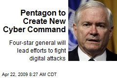 Pentagon to Create New Cyber Command