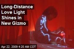 Long-Distance Love Light Shines in New Gizmo