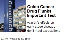 Colon Cancer Drug Flunks Important Test