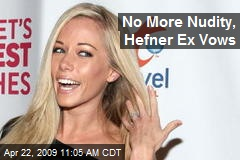 No More Nudity, Hefner Ex Vows