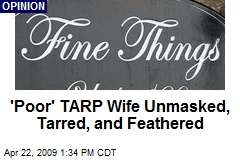'Poor' TARP Wife Unmasked, Tarred, and Feathered