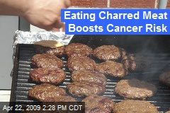Eating Charred Meat Boosts Cancer Risk