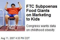 FTC Subpoenas Food Giants on Marketing to Kids