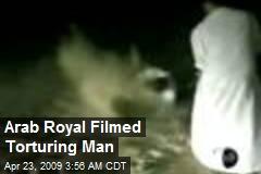 Arab Royal Filmed Torturing Man