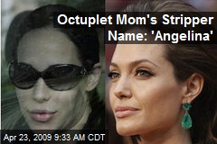Octuplet Mom's Stripper Name: 'Angelina'