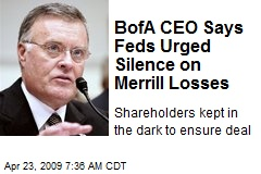 BofA CEO Says Feds Urged Silence on Merrill Losses
