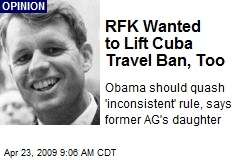 RFK Wanted to Lift Cuba Travel Ban, Too