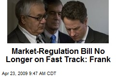 Market-Regulation Bill No Longer on Fast Track: Frank