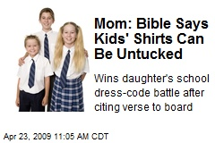 Mom: Bible Says Kids' Shirts Can Be Untucked