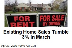 Existing Home Sales Tumble 3% in March