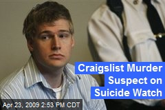 Craigslist Murder Suspect on Suicide Watch