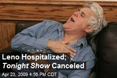 Leno Hospitalized; Tonight Show Canceled