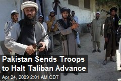 Pakistan Sends Troops to Halt Taliban Advance