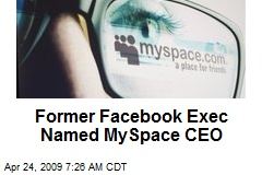 Former Facebook Exec Named MySpace CEO