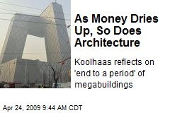 As Money Dries Up, So Does Architecture