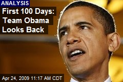 First 100 Days: Team Obama Looks Back