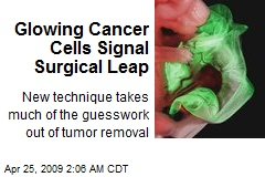 Glowing Cancer Cells Signal Surgical Leap