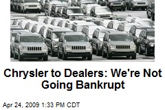 Chrysler to Dealers: We're Not Going Bankrupt