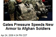 Gates Pressure Speeds New Armor to Afghan Soldiers