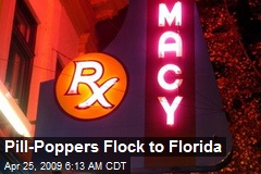Pill-Poppers Flock to Florida