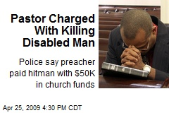 Pastor Charged With Killing Disabled Man