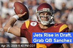 Jets Rise in Draft, Grab QB Sanchez