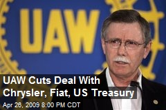 UAW Cuts Deal With Chrysler, Fiat, US Treasury