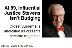 At 89, Influential Justice Stevens Isn't Budging