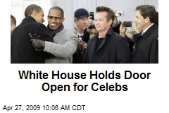 White House Holds Door Open for Celebs