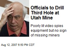 Officials to Drill Third Hole at Utah Mine