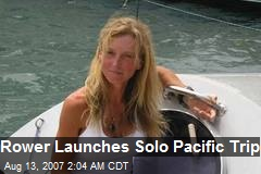 Rower Launches Solo Pacific Trip
