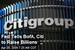 Fed Tells BofA, Citi to Raise Billions