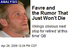 Favre and the Rumor That Just Won't Die