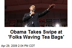 Obama Takes Swipe at 'Folks Waving Tea Bags'