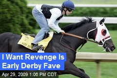 I Want Revenge Is Early Derby Fave