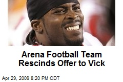 Arena Football Team Rescinds Offer to Vick