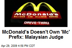 McDonald's Doesn't Own 'Mc' Prefix: Malaysian Judge
