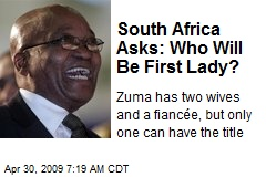 South Africa Asks: Who Will Be First Lady?