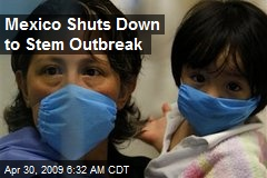 Mexico Shuts Down to Stem Outbreak