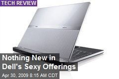 Nothing New in Dell's Sexy Offerings
