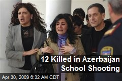 12 Killed in Azerbaijan School Shooting